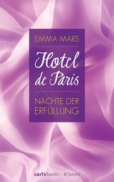 Hotel de Paris - Nächte der Erfüllung - Band 3 Roman