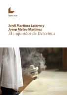 Jordi Martínez Latorre: El inquisidor de Barcelona