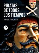 Víctor San Juan: Piratas de todos los tiempos