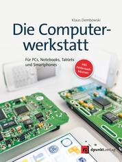 Die Computerwerkstatt - Für PCs, Notebooks, Tablets und Smartphones