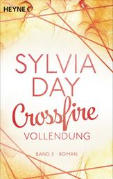 Crossfire. Vollendung - Band 5 - Roman