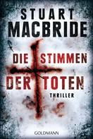 Stuart MacBride: Die Stimmen der Toten ★★★★
