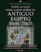 Luis González González: Todo lo que debe saber sobre el Antiguo Egipto