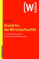 Bernd Noll: Grundriss der Wirtschaftsethik