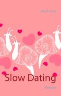 Alexa Hirth: Slow Dating