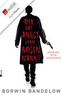 Borwin Bandelow: Wer hat Angst vorm bösen Mann? ★★★★