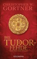 Christopher W. Gortner: Die Tudor-Fehde ★★★★