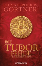 Die Tudor-Fehde - Band 3 - Historischer Roman