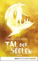 Tamara Siler Jones: Tal der Seelen ★★★