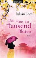 Julian Lees: Das Haus der tausend Blüten ★★★★