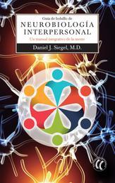 Guía de bolsillo de Neurobiología Interpersonal - Un manual integrativo de la mente