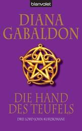 Die Hand des Teufels - Drei Lord-John-Kurzromane
