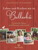 Sarah Schocke: Leben und Kochen wie in Bullerbü ★★★★