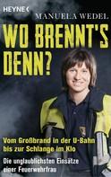 Manuela Wedel: Wo brennt's denn? ★★★★
