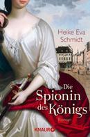 Heike Eva Schmidt: Die Spionin des Königs ★★★★