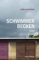 Ulrike Anna Bleier: Schwimmerbecken ★★★