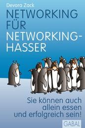 Networking für Networking-Hasser - Sie können auch alleine essen und erfolgreich sein!