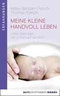 Kelley Benham French: Meine kleine Handvoll Leben ★★★★