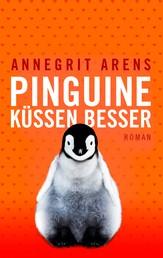 Pinguine küssen besser - Roman