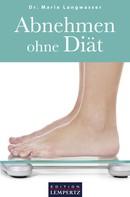 Dr. Maria Langwasser: Abnehmen ohne Diät ★★
