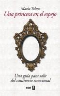 María Tolmo: Una princesa en el espejo