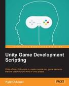 Kyle D'Aoust: Unity Game Development Scripting