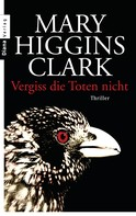 Mary Higgins Clark: Vergiss die Toten nicht ★★★★