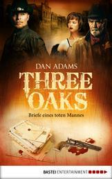 Three Oaks - Folge 3 - Briefe eines toten Mannes