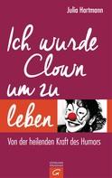 Julia Hartmann: Ich wurde Clown um zu leben ★★★★