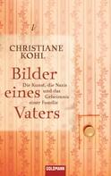 Christiane Kohl: Bilder eines Vaters