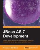 Francesco Marchioni: JBoss AS 7 Development
