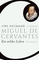 Uwe Neumahr: Miguel de Cervantes ★★★★