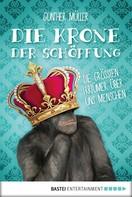Gunther Müller: Die Krone der Schöpfung ★★★★