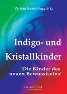 Verena Soreia Huppertz: Indigo- und Kristallkinder ★★★★