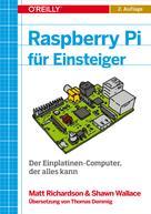 Matt Richardson: Raspberry Pi für Einsteiger