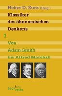 Heinz D. Kurz: Klassiker des ökonomischen Denkens Band 1