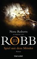 J.D. Robb: Spiel mit dem Mörder ★★★★★