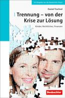 Der Schweizerische Beobachter: Trennung - von der Krise zur Lösung ★★★★