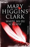 Mary Higgins Clark: Warte, bis du schläfst ★★★★