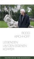 Bodo Kirchhoff: Legenden um den eigenen Körper