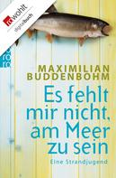 Maximilian Buddenbohm: Es fehlt mir nicht, am Meer zu sein ★★★★