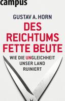 Gustav A. Horn: Des Reichtums fette Beute ★