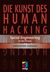 Die Kunst des Human Hacking - Social Engineering - Deutsche Ausgabe