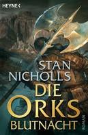 Stan Nicholls: Die Orks - Blutnacht ★★★★★