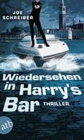 Joe Schreiber: Wiedersehen in Harry's Bar ★★★★★
