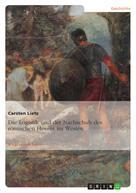 Carsten Lietz: Die Logistik und der Nachschub des römischen Heeres im Westen