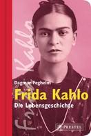 Dagmar Feghelm: Frida Kahlo ★★★★