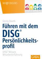 Georg Dauth: Führen mit DISG®-Persönlichkeitsprofil ★★★★★