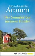 Eeva-Kaarina Aronen: Der Sommer vor meinem Fenster ★