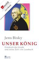 Jens Bisky: Unser König